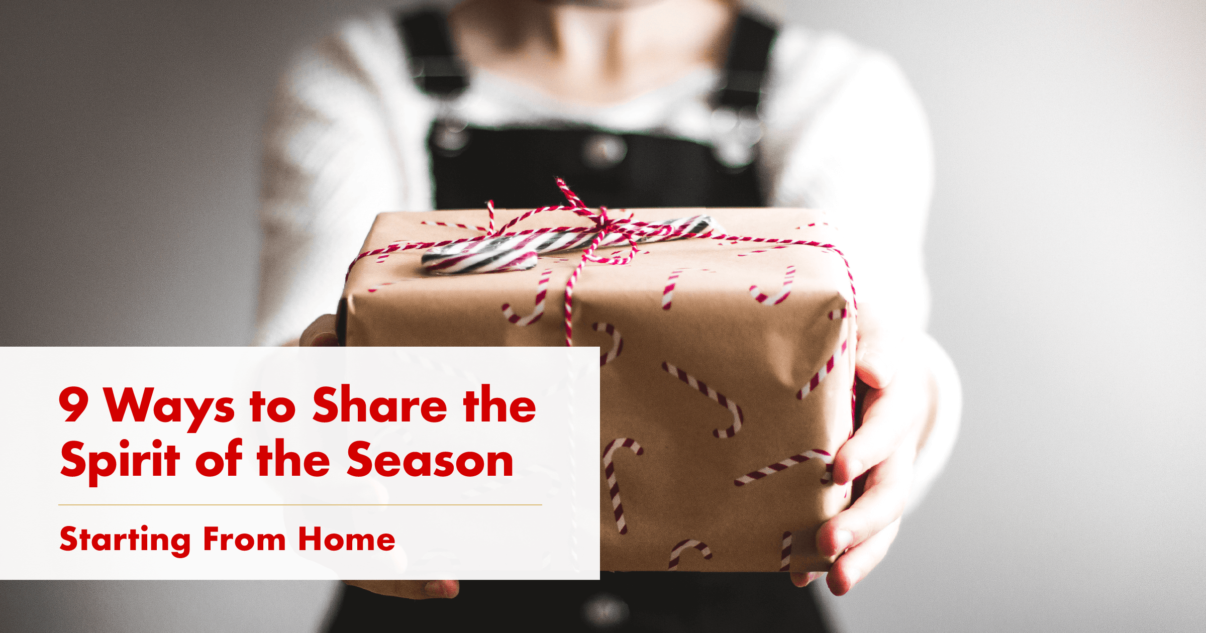 9 Ways to Share the Spirit of the Season—Starting From Home